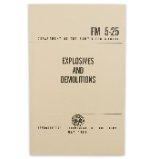 Explosives and Demolitions Army Field Manual Guide Book